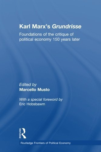 Karl Marx's Grundrisse: Foundations of the critique of political economy 150 years later (Routledge Frontiers of Political Economy) (2008-09-14) (Grundrisse Foundations Of The Critique Of Political Economy)