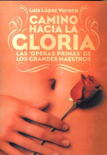 Descargar Libro Camino Hacia La Gloria: Las óperas Primas De Los Grandes Maestros Luis López Varona
