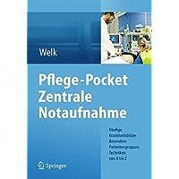 Pflege-Pocket Zentrale Notaufnahme: Häufige Krankheitsbilder - Besondere Patientengruppen - Techniken von A bis Z