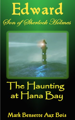 The Haunting at Hana bay (Edward,  Son of Sherlock Holmes)