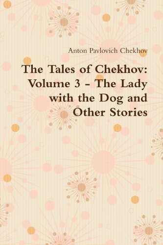 The Tales Of Chekhov: Volume 3 - The Lady With The Dog And Other Stories by Anton Pavlovich Chekhov (2011-10-28)