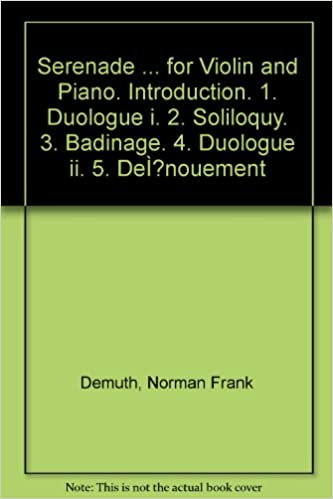 Serenade For Violin And Piano Introduction 1 Duologue I 2 Soliloquy 3 Badinage 4 Ii 5 De Nouement Unknown Binding Jan 1938