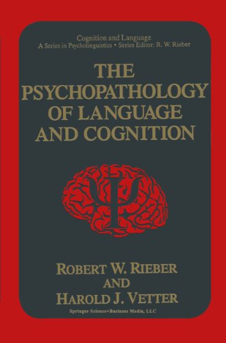 The Psychopathology of Language and Cognition (Cognition and Language: A Series in Psycholinguistics) Pdf