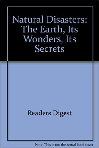 Natural Disasters: The Earth, Its Wonders, Its Secrets