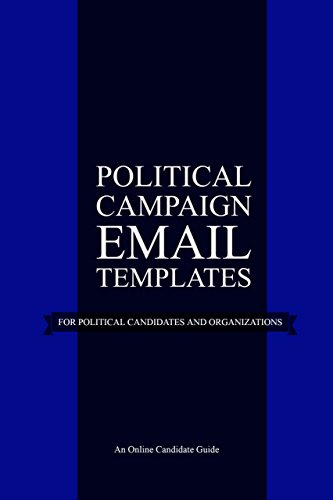 Political Campaign Email Templates: For Political Candidates and (Political Template)