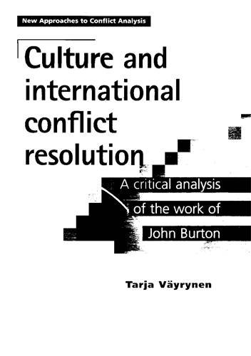 Culture and international conflict resolution: A critical analysis of the work of John Burton (New Approaches to Conflict Analysis MUP)