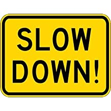 Slow Down Sign - 18X12