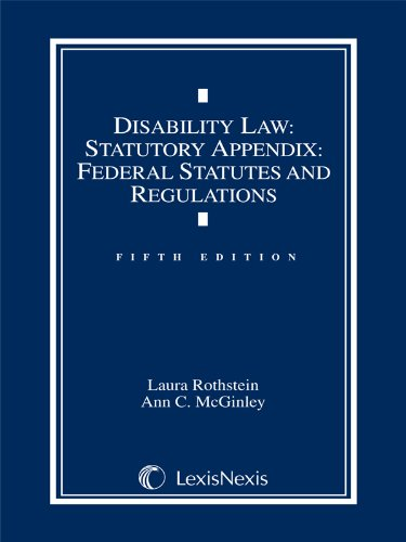Disability Law Statutory Appendix: Federal Statutes and Regulations (2013)