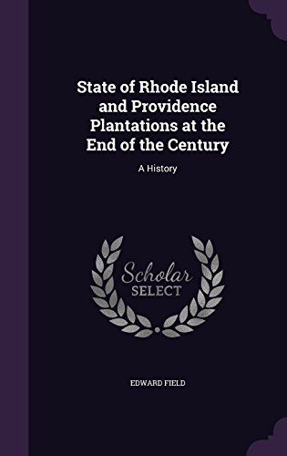 d and Providence Plantations at the End of the Century: A History ()