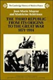 img - for The Third Republic from its Origins to the Great War, 1871 - 1914 (The Cambridge History of Modern France) by Jean-Marie Mayeur (1988-01-29) book / textbook / text book