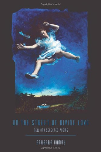 Image of On the Street of Divine Love: New and Selected Poems (Pitt Poetry Series)