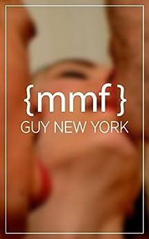 Mmf: Short stories of boy boy girl love by [Guy New York]