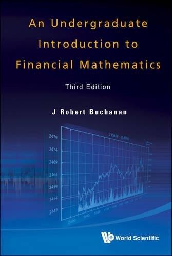 Undergraduate Introduction to Financial Mathematics, an (Third Edition)