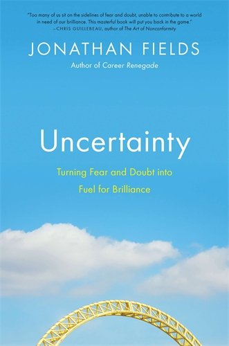 Image of Uncertainty: Turning Fear and Doubt into Fuel for Brilliance
