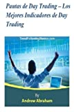 img - for Pautas de Day Trading Los Mejores Indicadores de Day Trading (Trend Following Mentor) (Spanish Edition) book / textbook / text book