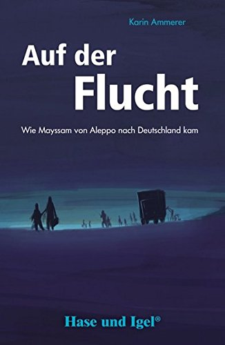 Auf Der Flucht Wie Mayssam Von Aleppo Nach Deutschland Kamschulausgabe Buch Von Karin Ammerer Pdf Isganesupp