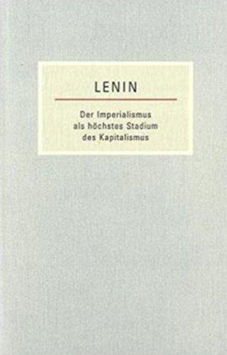 Der Imperialismus als höchstes Stadium des Kapitalismus: Gemeinverständlicher Abriss (Kleine Bücherei des Marxismus-Leninismus)
