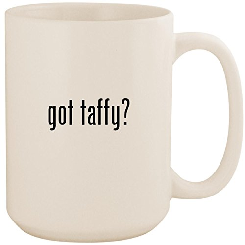 (got taffy? - White 15oz Ceramic Coffee Mug Cup)