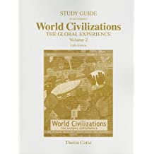 Study Guide to Accompany World Civilizations: The Global Experience, Volume 2