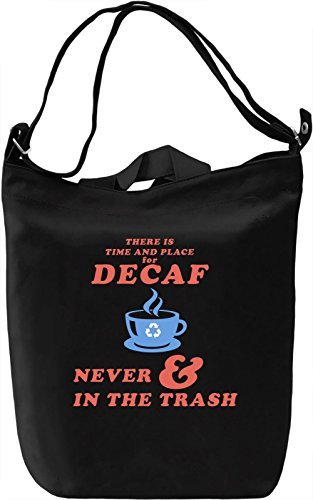 There is a time and place for decaf Borsa Giornaliera Canvas Canvas Day Bag| 100% Premium Cotton Canvas| DTG Printing|