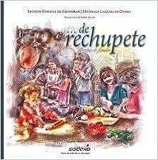 De Rechupete. Recetas De Familia: Leonor Grossman ...