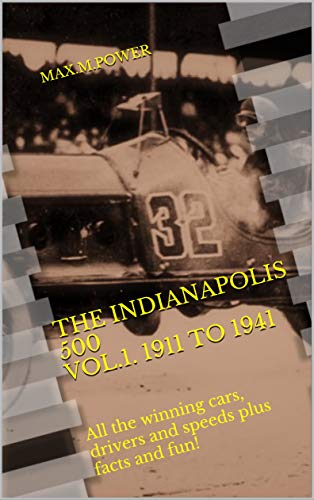 - The Indianapolis 500 Vol.1. 1911 to 1941: All the winning cars, drivers and speeds plus facts and fun! (The Indianapolis 500 Races)