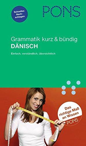 PONS Grammatik kurz & bündig Dänisch: Übersichtlich, kompakt, leicht verständliche Erklärungen (PONS Grammatik kurz und bündig)