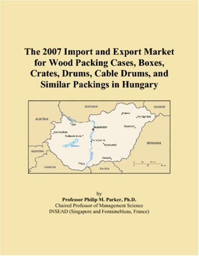 Download The 2007 Import and Export Market for Wood Packing Cases, Boxes, Crates, Drums, Cable Drums, and Similar Packings in Hungary pdf