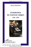 L'émergence du nouveau cirque : 1968-1998