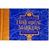 Guide to the State Historical Markers of Pennsylvania, George R. Beyer, 0892710403