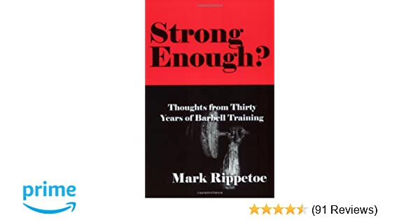 Strong Enough? Thoughts from Thirty Years of Barbell
