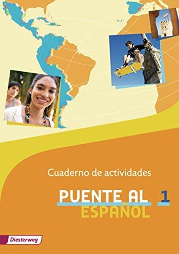 Puente Al Español   Lehrwerk Für Spanisch Als 3. Fremdsprache   Ausgabe 2012  Puente Al Español  Cuaderno De Actividades 1