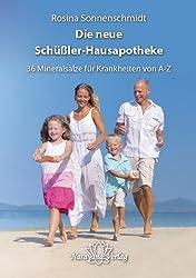 Die neue Schüßler-Hausapotheke mit 36 Heilsalzen: Von A-Z