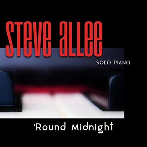 Solo Piano: Round Midnight by Steve Allee on Amazon Music ...
