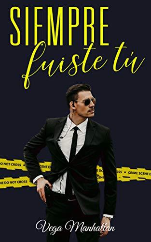 Siempre fuiste tú (Spanish Edition)