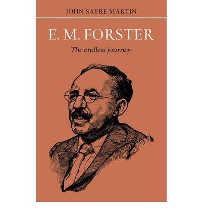 [(E.M. Forster: The Endless Journey)] [Author: John Sayre Martin] published on (March, 2010) ebook