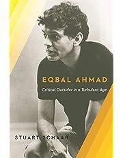 Eqbal Ahmad: Critical Outsider in a Turbulent Age