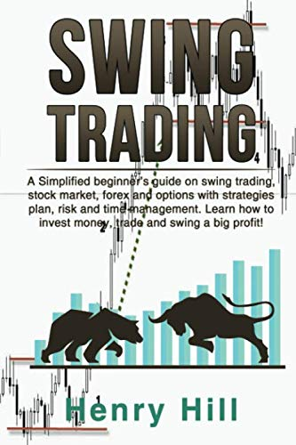 41LFxSJfKQL - Swing Trading: A Simplified Beginner's Guide on Swing Trading, Stock Market, Forex and Options With Strategies Plan, Risk and Time Management. Learn how to Invest Money, Trade and Swing a Big Profit!