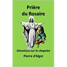 Prière du Rosaire: Dévotions sur le chapelet (French Edition)