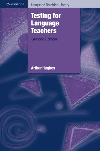 Testing for Language Teachers (Cambridge Language Teaching Library)