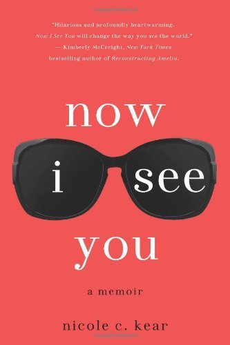 Now I See You: A Memoir