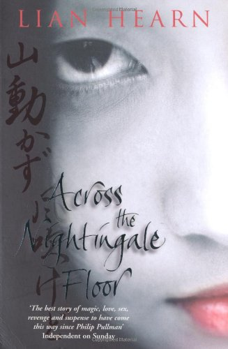 Across The Nightingale Floor (Tales Of The Otori): Amazon.co.uk: Lian  Hearn: 9780330415286: Books