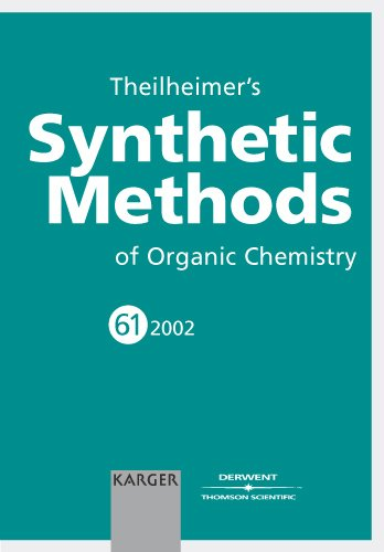 Theilheimer's Synthetic Methods of Organic Chemistry, Vol. 61 (2002) by S. Karger