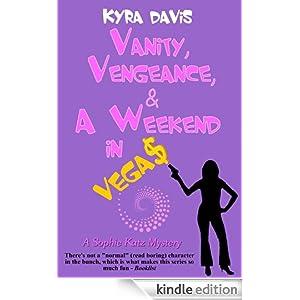 Vanity, Vengeance And A Weekend In Vegas (A Sophie Katz Novel) Kyra Davis