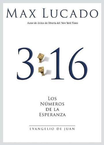 3:16 Evangelio de Juan (Spanish Edition) [Max Lucado] (Tapa Blanda)