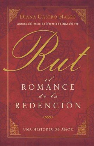 Rut: El romance de la redención (Spanish Edition) by Grupo Nelson