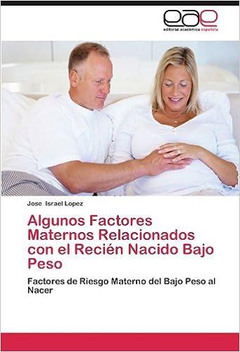 Algunos Factores Maternos Relacionados con el Recién Nacido Bajo ...