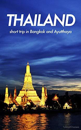 THAILAND short trip in Bangkok and Ayutthaya