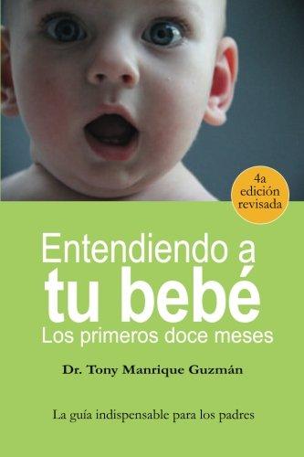 Entendiendo a tu bebe (Black & White Edition): Los primeros doce meses (Spanish Edition)
