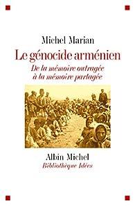 Le génocide arménien : de la mémoire outragée à la mémoire partagée par Michel Marian